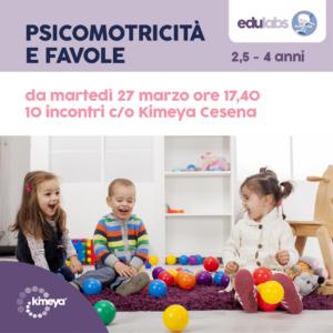 Psicomotricità e favole (2,5-4 anni) @ Kimeya Cesena | Cesena | Emilia-Romagna | Italia